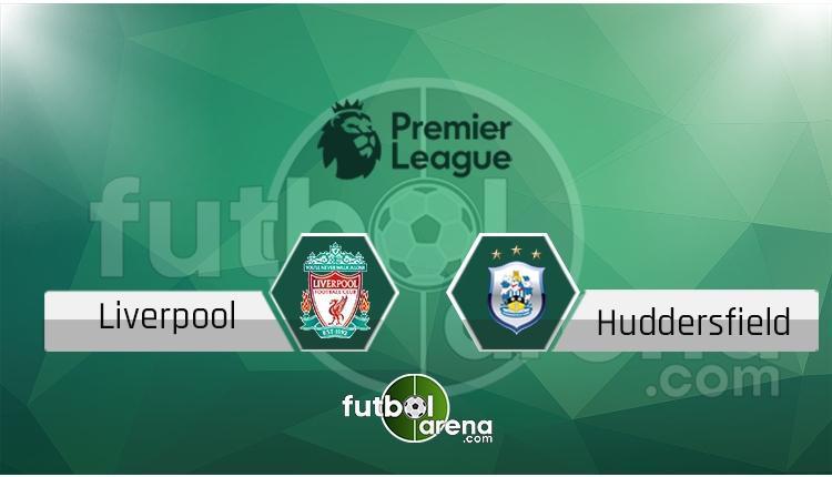 Liverpool - Huddersfield canlı skor, maç sonucu - Maç hangi kanalda?