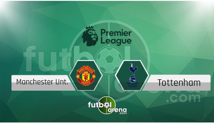 Manchester United - Tottenham canlı skor, maç sonucu - Maç hangi kanalda?