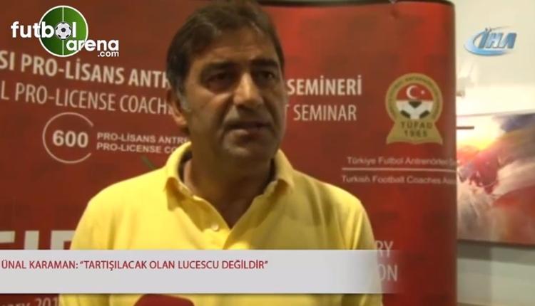 Ünal Karaman'dan TFF'ye Lucescu tepkisi