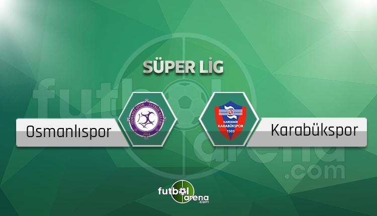 Osmanlıspor - Kardemir Karabükspor canlı skor, maç sonucu - Maç hangi kanalda?