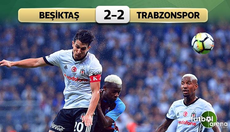Beşikta 2-2 Trabzonspor maç özeti ve golleri (İZLE)