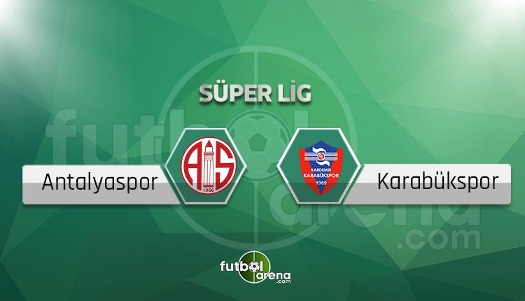 Antalyaspor - Karabüksporcanlı skor, maç sonucu - Maç hangi kanalda?