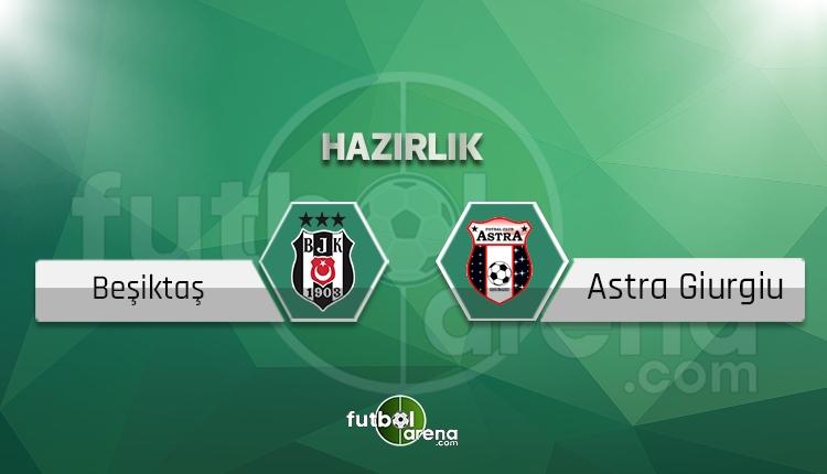 Beşiktaş Astra Giurgiu maçı saat kaçta hangi kanalda?