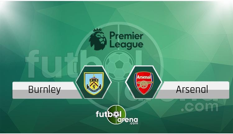 Burnley - Arsenal saat kaçta, hangi kanalda? (İddaa Canlı Skor)