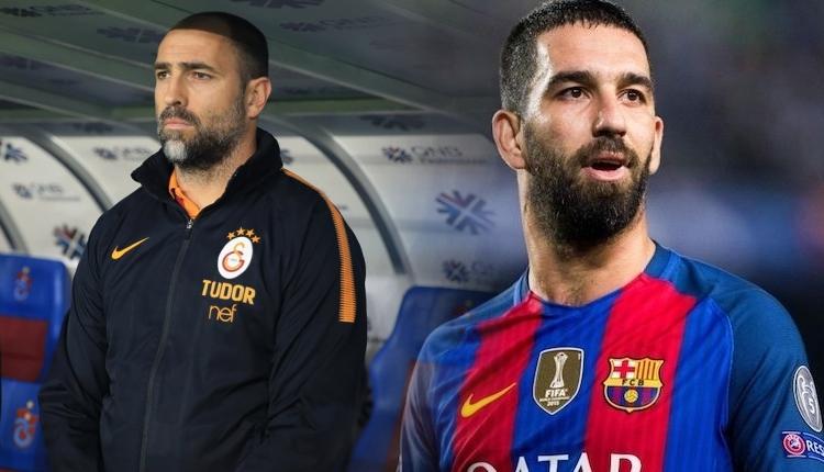 Galatasaray'da Igor Tudor'dan Arda Turan yorumu ''Yer bulabilirim''