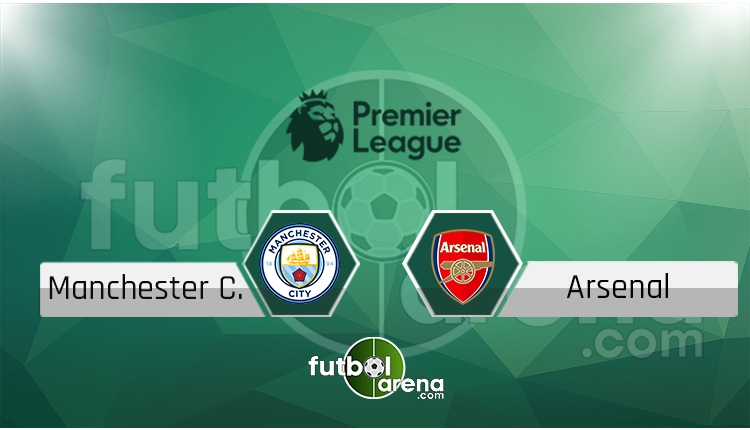 Manchester City - Arsenal canlı skor, maç sonucu - Maç hangi kanalda?