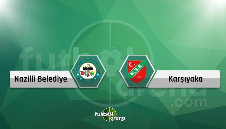 Nazilli Belediyespor - Karşıyaka canlı ve şifresiz İZLE