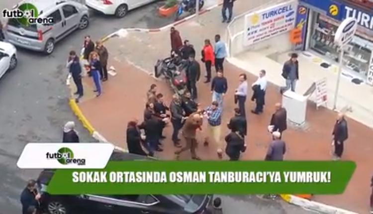 Osman Tanburacı'ya yumruk atan şahıs gözaltına alındı