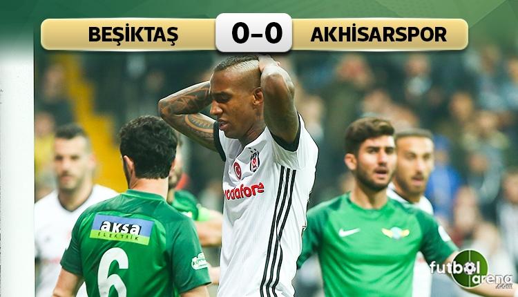 Beşiktaş 0 - 0 Akhisarspor maçın özeti (İZLE)