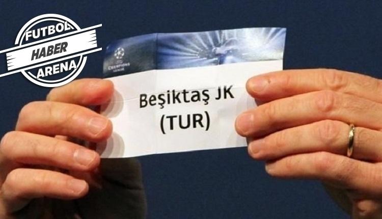 Beşiktaş'ın Şampiyonlar Ligi'ndeki muhtemel rakipleri belli oldu! (2017 - Son dakika)