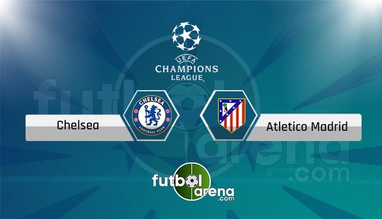 Chelsea - Atletico Madrid saat kaçta, hangi kanalda? (İddaa Canlı Skor)