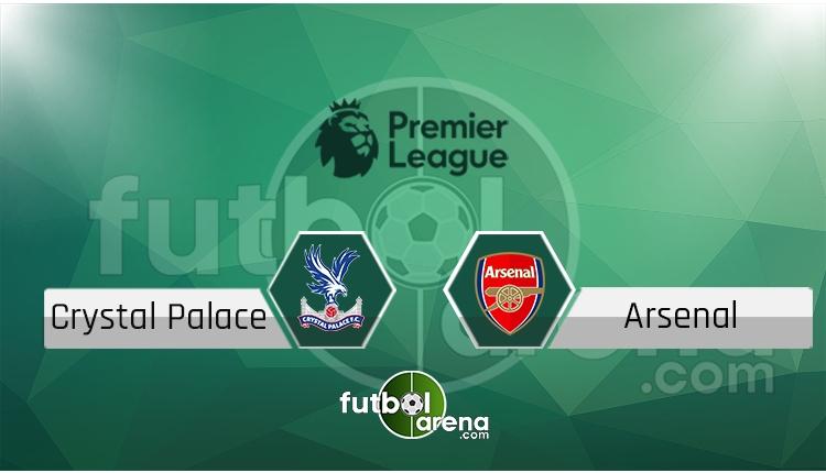 Crystal Palace - Arsenal maçı saat kaçta, hangi kanalda? (İddaa Canlı Skor)