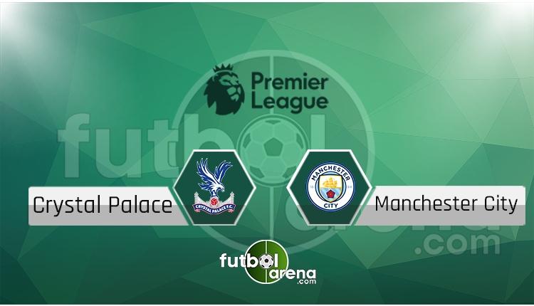 Crystal Palace - Manchester City maçı saat kaçta, hangi kanalda? (İddaa Canlı Skor)