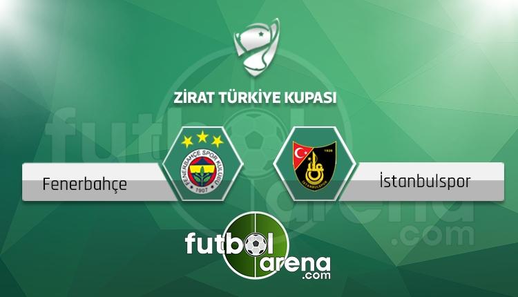 Fenerbahçe - İstanbulspor maçı saat kaçta, hangi kanalda? (İddaa Canlı Skor)