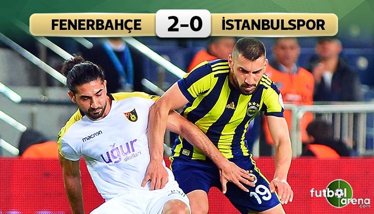 Fenerbahçe 2-0 İstanbulspor maç özeti ve golleri (İZLE)