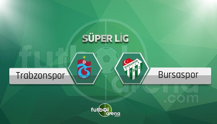 Trabzonspor - Bursaspor maçı saat kaçta, hangi kanalda? İlk 11'ler