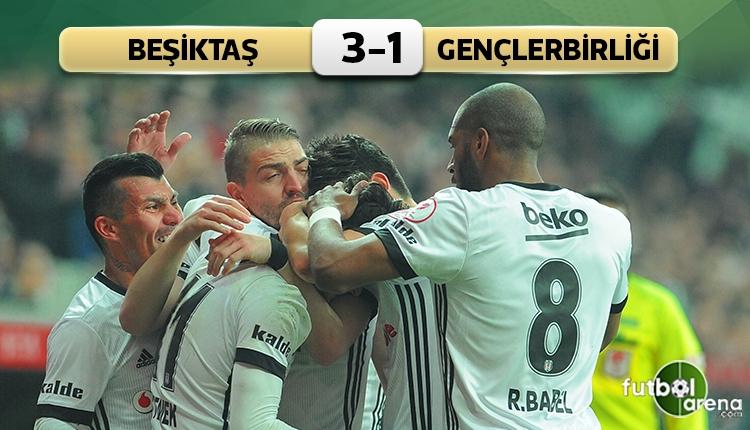 Beşiktaş 3-1 Gençlerbirliği maç özeti ve golleri (İZLE)