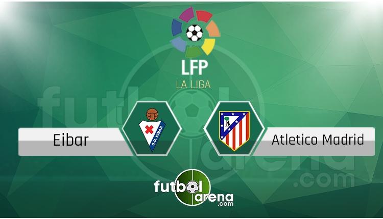 Eibar Atletico Madrid maçı saat kaçta, hangi kanalda? (İddaa Canlı Skor)