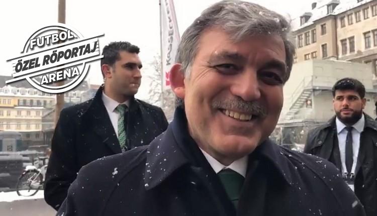 Abdullah Gül'den FutbolArena'ya Bayern Münih - Beşiktaş yorumu