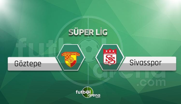 Göztepe - Sivasspor maçı ne zaman, saat kaçta? (İddaa Canlı Skor)