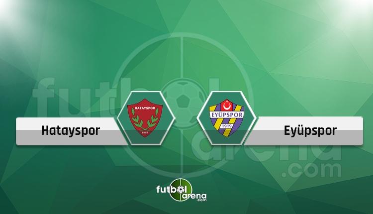 Hatayspor - Eyüpspor maçı (CANLI) - Hangi kanalda?