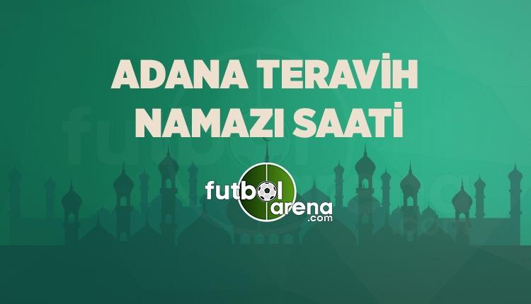 Adana Teravih kaçta? Teravih namazı saati Adana (Adana Teravih kaçta 16 Mayıs 2018)