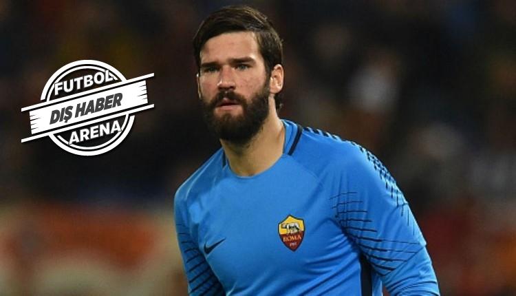 Roma, Liverpool'un istediği Alisson için kararını verdi