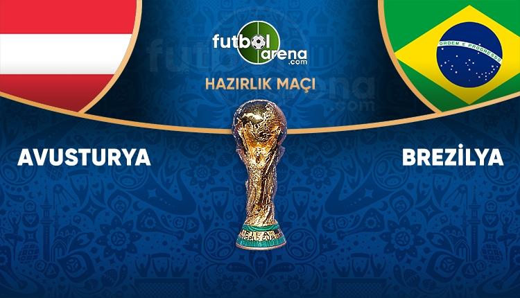 Avusturya - Brezilya maçı saat kaçta,hangi kanalda? İZLE)