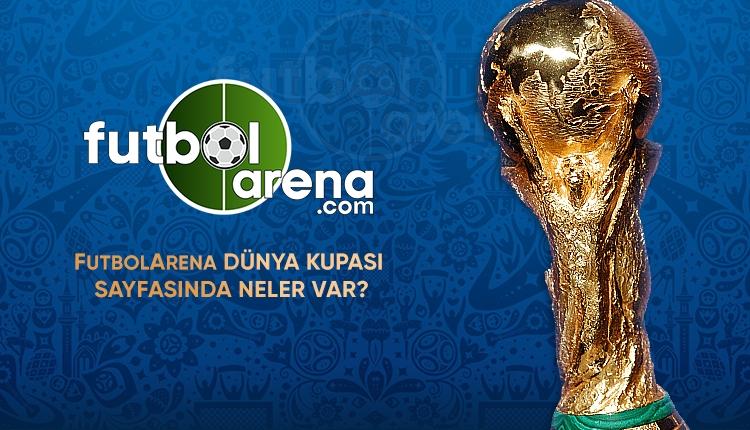 FutbolArena Dünya Kupası sayfasında neler var?