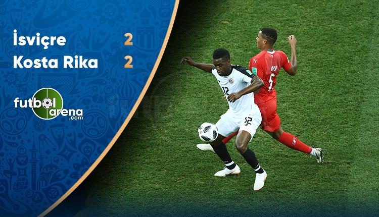 İsviçre 2-2 Kosta Rika maç özeti ve golleri (İZLE)
