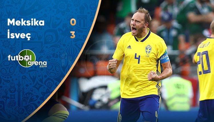 Meksika 0-3 İsveç maç özeti ve golleri (İZLE)
