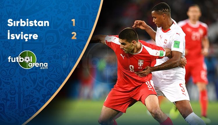 Sırbistan 1-2 İsviçre maç özeti ve golleri (İZLE)