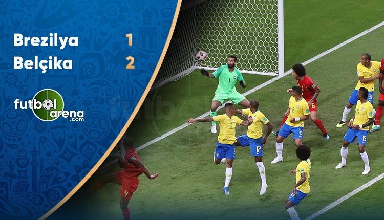 Brezilya 1-2 Belçika maç özeti ve golleri (İZLE)