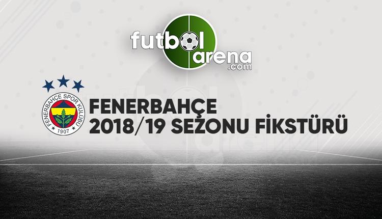 Fenerbahçe'nin fikstürü açıklandı! (Fenerbahçe 2018/2019 maçları - FB fikstür)