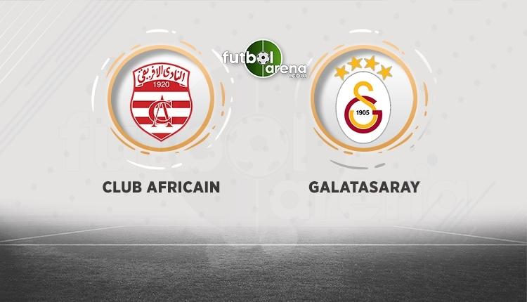 Galatasaray - Club Africain saat kaçta, hangi kanalda? (Club Africain Galatasaraycanlı şifresiz İZLE)