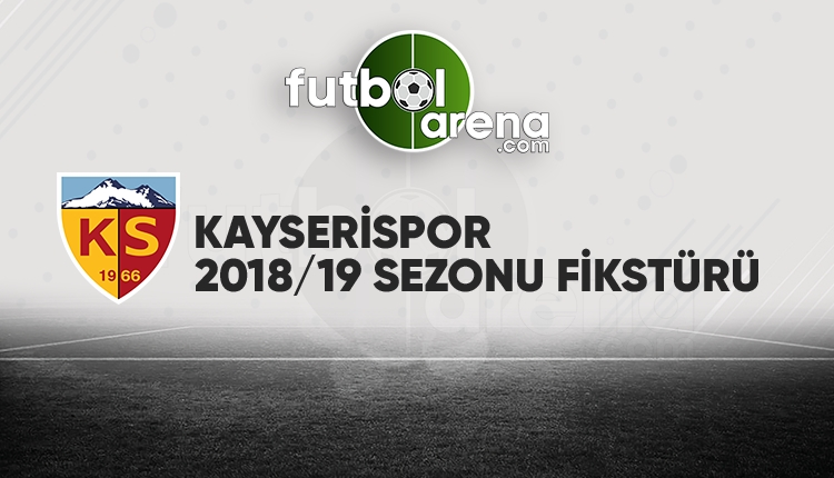 Kayserispor fikstürü açıklandı! (Kayserispor 2018/2019 maçları - Kayserispor fikstür)
