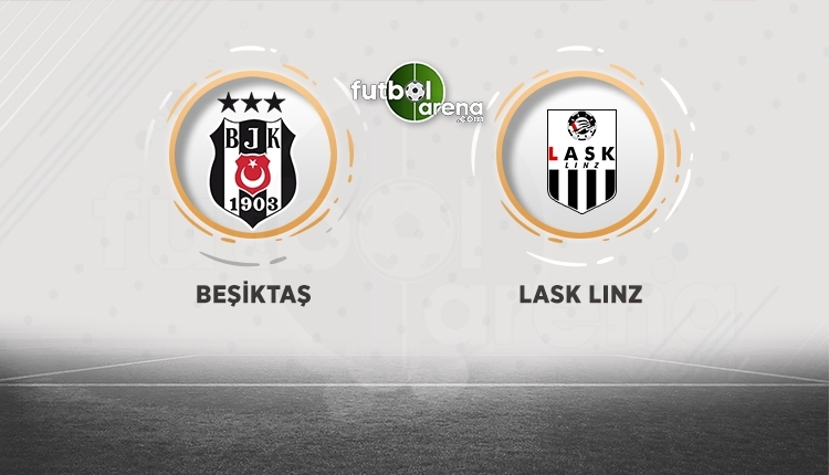 Beşiktaş - LASK Linz canlı ve şifresiz izle! (Beşiktaş - LASK Linz hangi kanalda?)