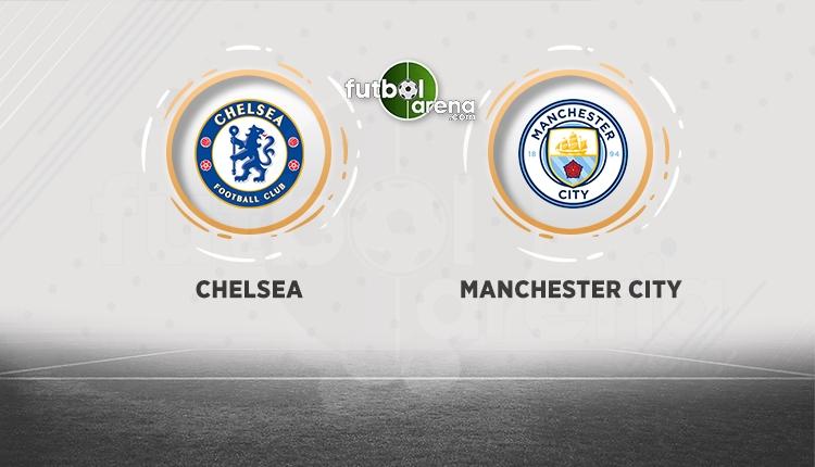 Chelsea - Manchester City maçı şifresiz canlı izle
