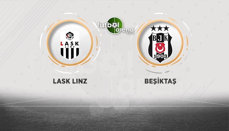 LASK Linz - Beşiktaş maçının kanalı belli oldu