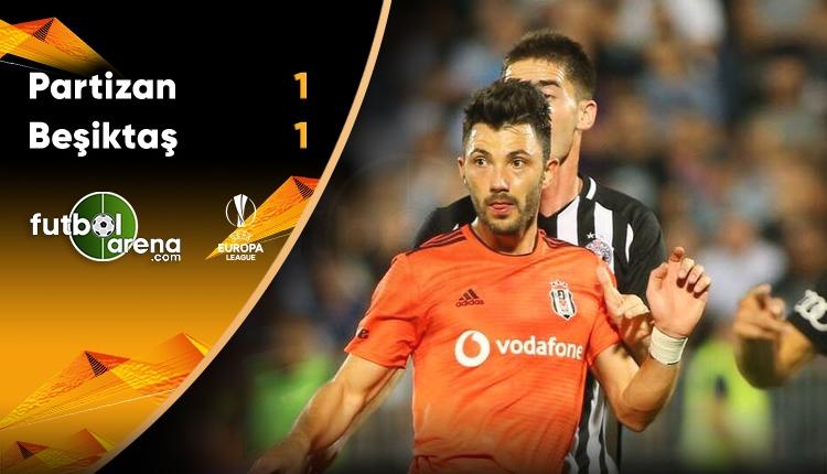 Partizan 1-1 Beşiktaş maç özeti ve golleri (İZLE)