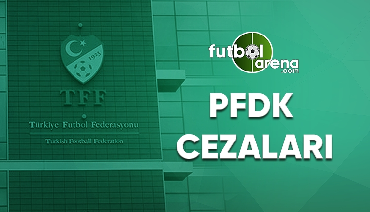 PFDK Kararları açıklandı! Beşiktaş ve Fenerbahçe'ye ceza