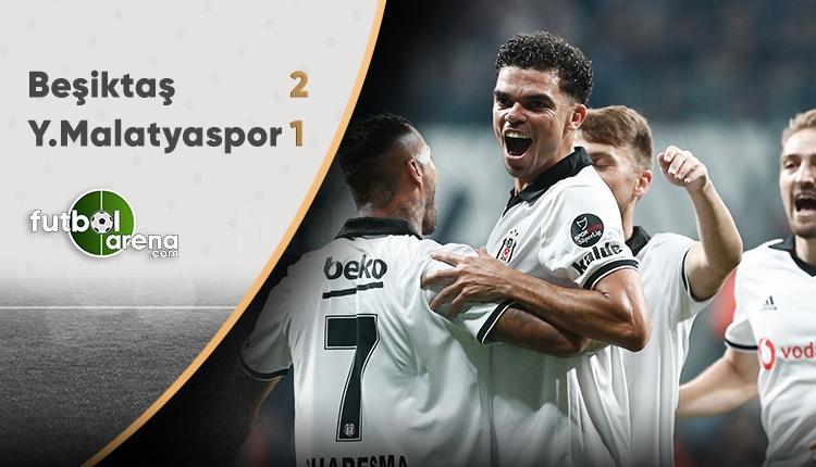 Beşiktaş 2 - 1 Yeni Malatyaspor maçın özeti ve golleri