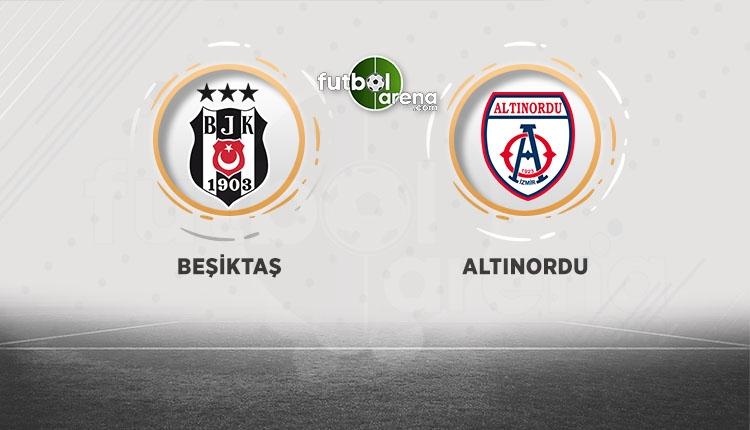 Beşiktaş - Altınordu hazırlık maçı ne zaman?