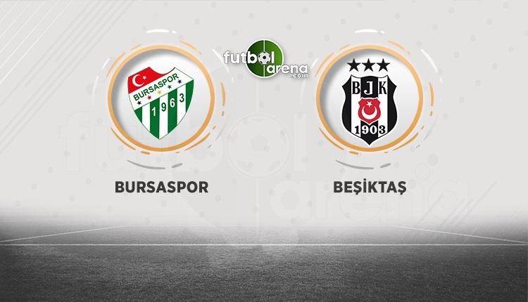 Bursaspor - Beşiktaş beIN Sports canlı şifresiz izle
