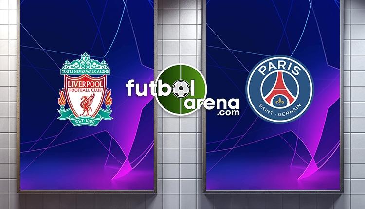 Liverpool - Paris Saint Germain maçı ne zaman, saat kaçta, hangi kanalda?