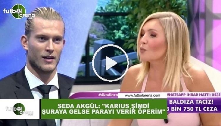 BJK Haber: Seda Akgül'den Karius açıklaması: 'Bedavaya da olur, zekamı küçümsemeyin!'