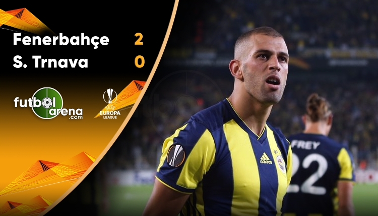 Fenerbahçe 2 - 0 Spartak Trnava maçın özeti ve golleri