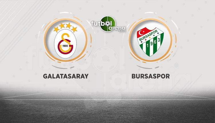 Galatasaray - Bursaspor maçı saat kaçta başlayacak?