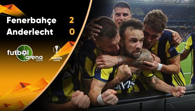 Fenerbahçe 2-0 Anderlecht maç özeti ve golleri izle