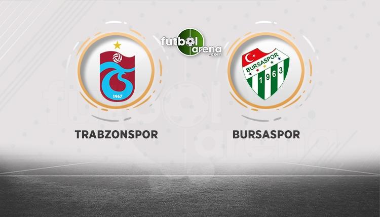 Trabzonspor, Bursaspor'u ağırlıyor! Muhtemel 11'ler
